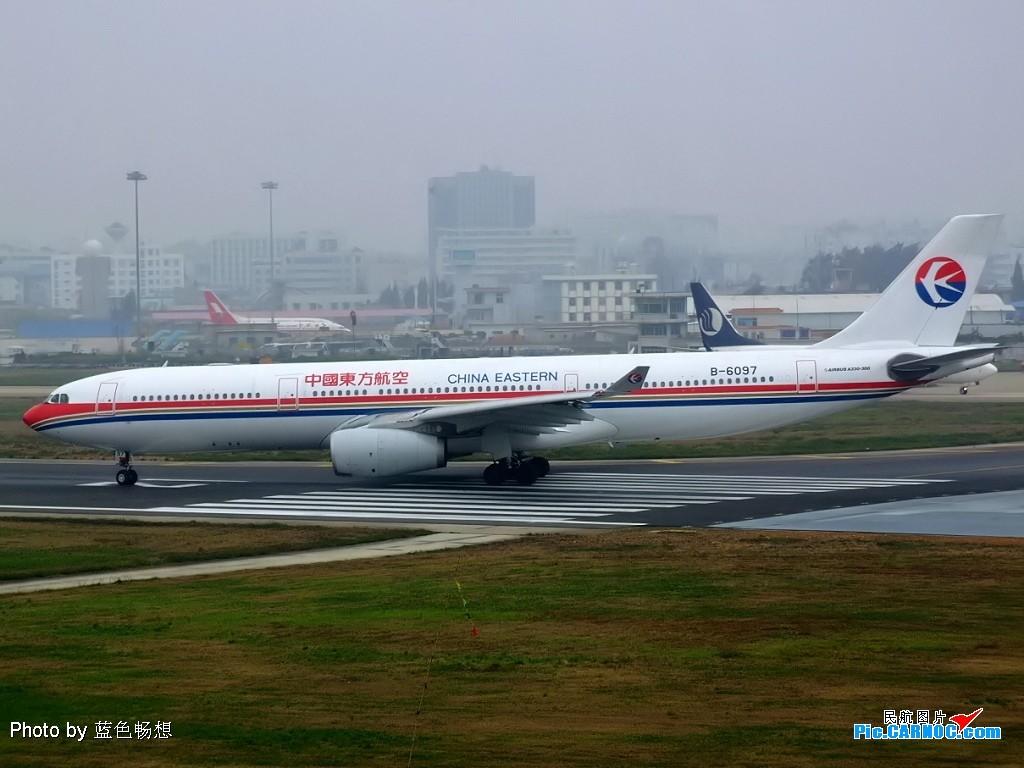 Re:[原创]【深圳打机队】把自己拍过的东航飞机做个小小的总结,欢迎大家按一楼和看图指南里没有出现的飞机编号跟图,我们一起来完善东航飞机系列图! AIRBUS A330-300 B-6097 中国昆明巫家坝机场