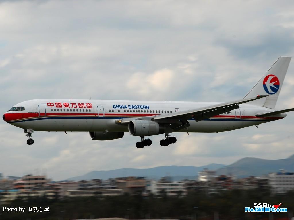 Re:[原创]【深圳打机队】把自己拍过的东航飞机做个小小的总结,欢迎大家按一楼和看图指南里没有出现的飞机编号跟图,我们一起来完善东航飞机系列图! BOEING 767-300 B-2569 中国昆明巫家坝机场