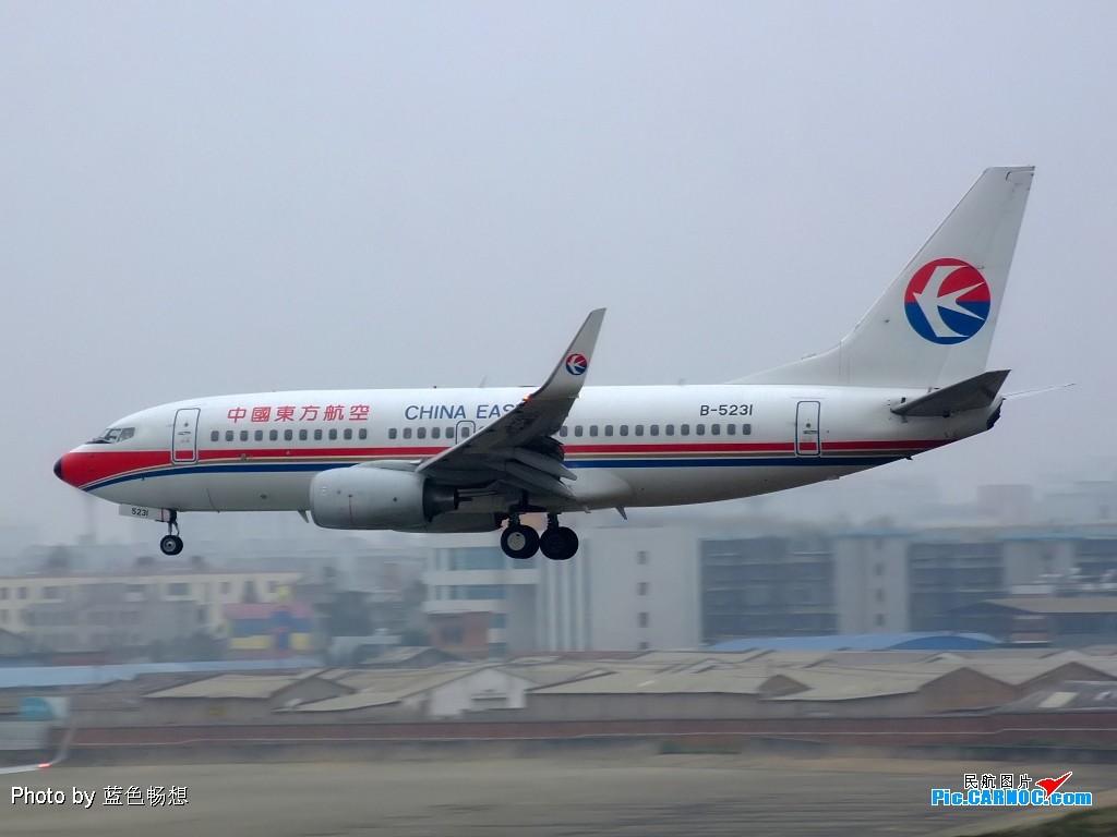Re:[原创]【深圳打机队】把自己拍过的东航飞机做个小小的总结,欢迎大家按一楼和看图指南里没有出现的飞机编号跟图,我们一起来完善东航飞机系列图! BOEING 737-700 B-5231 中国北京首都机场