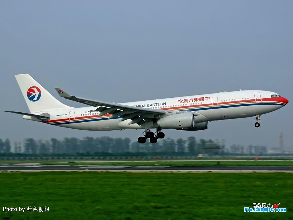 Re:[原创]【深圳打机队】把自己拍过的东航飞机做个小小的总结,欢迎大家按一楼和看图指南里没有出现的飞机编号跟图,我们一起来完善东航飞机系列图! AIRBUS A330-300 B-6099 中国北京首都机场