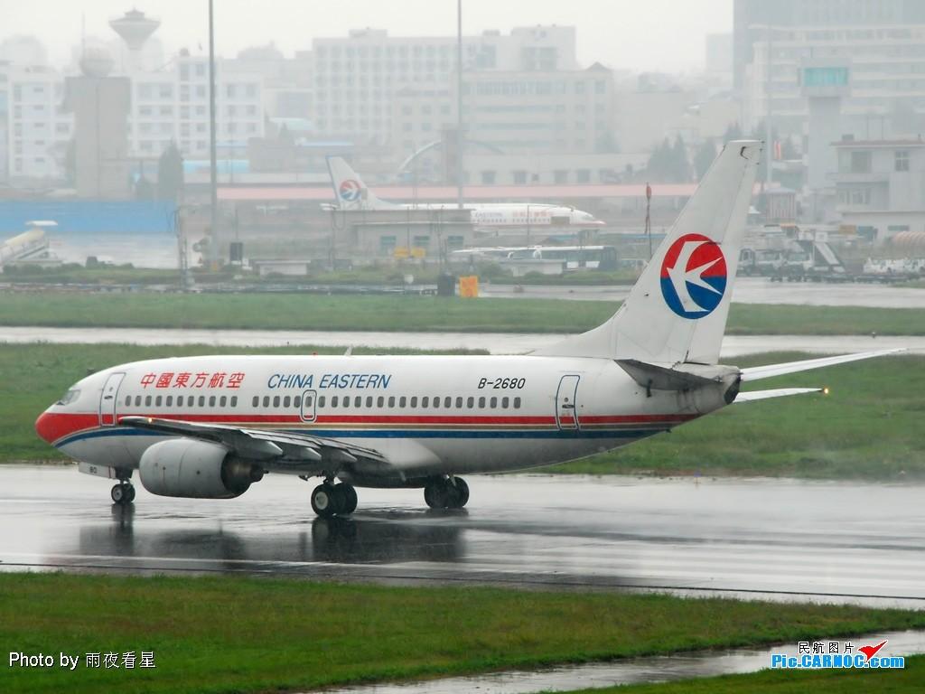 Re:[原创]【深圳打机队】把自己拍过的东航飞机做个小小的总结,欢迎大家按一楼和看图指南里没有出现的飞机编号跟图,我们一起来完善东航飞机系列图! BOEING 737-700 B-2680 中国昆明巫家坝机场