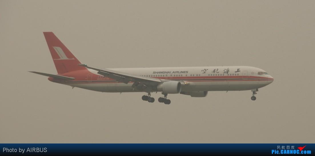 Re:该死的虹桥鬼天气 BOEING 767-300 B-2566 SHA