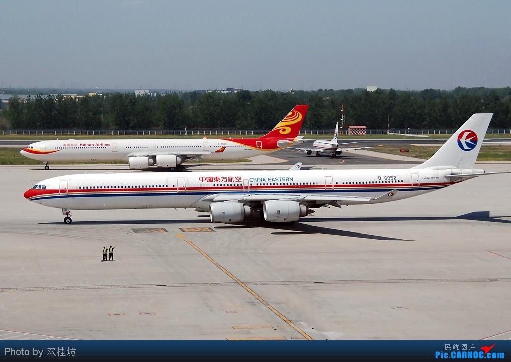 [原创]首都机场同一个镜头里出现两架346,这个可以有 AIRBUS A340-642 B-6052 中国北京首都机场
