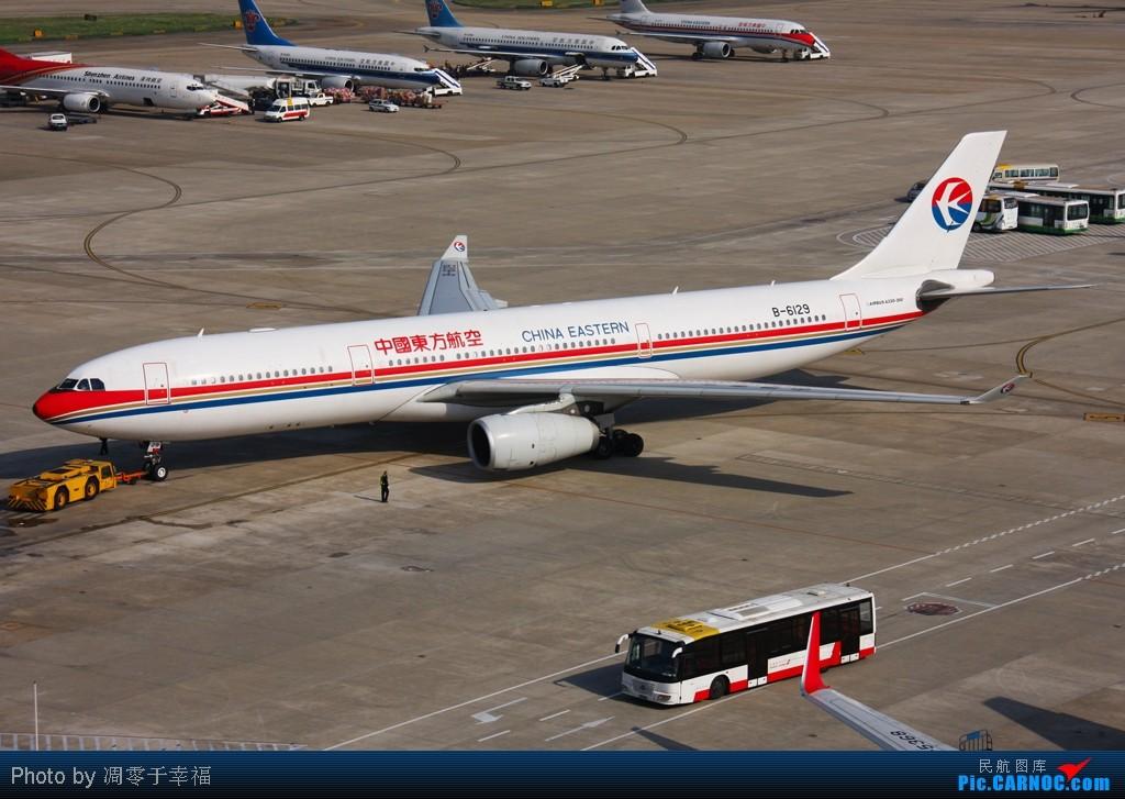 Re:[原创]SHA--大早上拍的照片 AIRBUS A330-300 B-6129 中国上海虹桥机场
