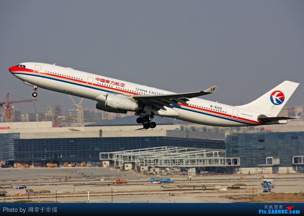 Re:[原创]SHA--大早上拍的照片 AIRBUS A330-300 B-6120 中国上海虹桥机场