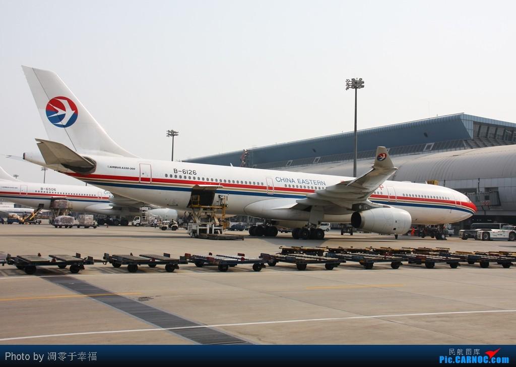 Re:[原创]随我一起来--东航组图!! AIRBUS A330-200 B-6126 中国北京首都机场