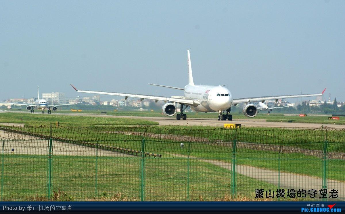 Re:[原创]【杭州飞友会】HGH重返07神仙位 AIRBUS A330-342 B-HYA 中国杭州萧山机场