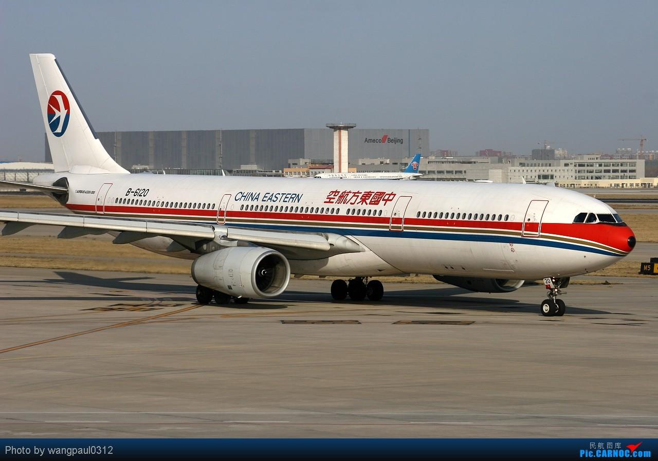 Re:[原创]昨夜西风凋碧树,独上高楼,望尽天涯路.欲寄彩笺无尺素,山长水远知何处. AIRBUS A330-300 B-6120 中国北京首都机场