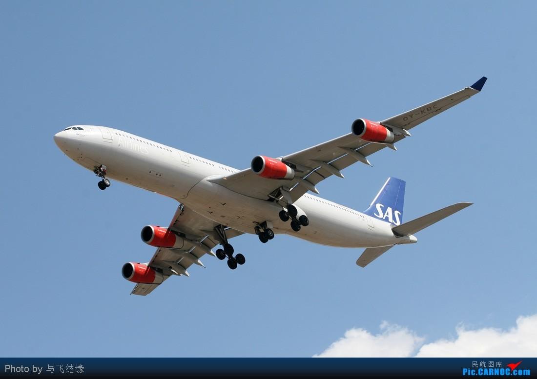 "Re:[原创]《发几张""斯堪的纳维亚""航空的空客343,我的家人即将乘它赴欧洲留学。》 AIRBUS A340-300 OY-KBC 中国北京首都机场"