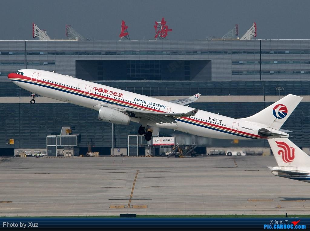 [原创]再到虹桥 AIRBUS A330-300 B-6506 中国上海虹桥机场