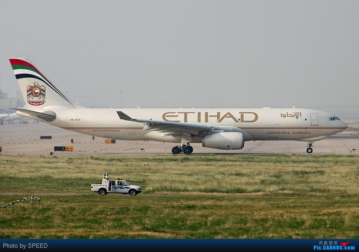 Re:[原创]当三个第一碰在一起会出现什么呢?330货机的出现 AIRBUS A330-200 A6-DCA 北京首都国际机场