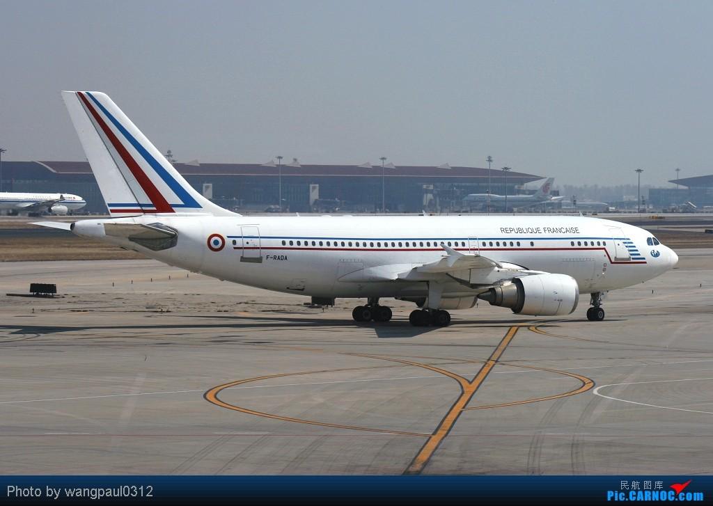 Re:[原创]贴几长重量级的公务机-------几位首脑的座驾 AIRBUS A310-304 F-RADA 北京首都国际机场