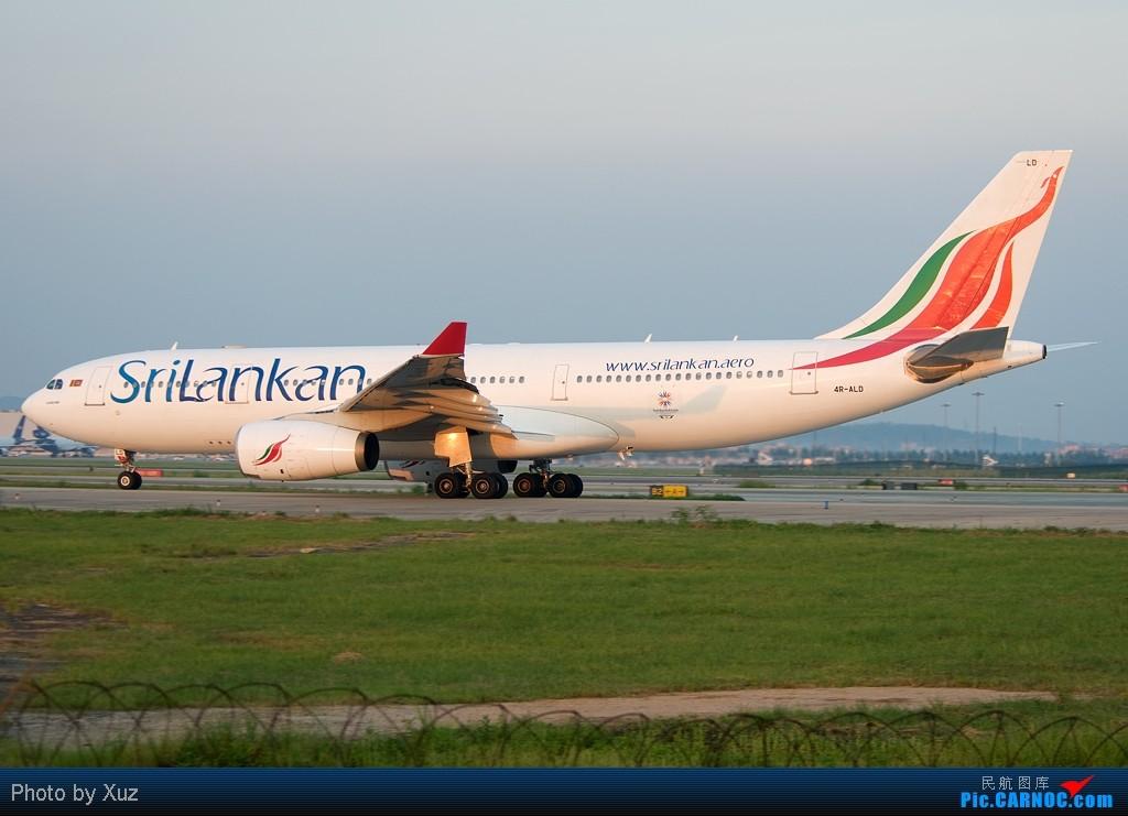 Re:[原创]忽悠发哥去拍飞机,第一次在白云拍到斯里兰卡起飞 AIRBUS A330-200 4R-ALD 中国广州白云机场