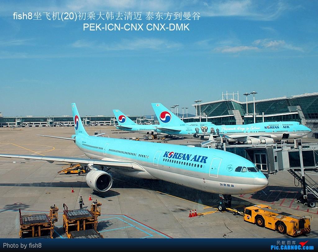 [原创]【长春飞友会】fish8(20):初乘大韩去清迈 泰东方到曼谷 PEK-ICN-CNX CNX-DMK    韩国首尔仁川机场