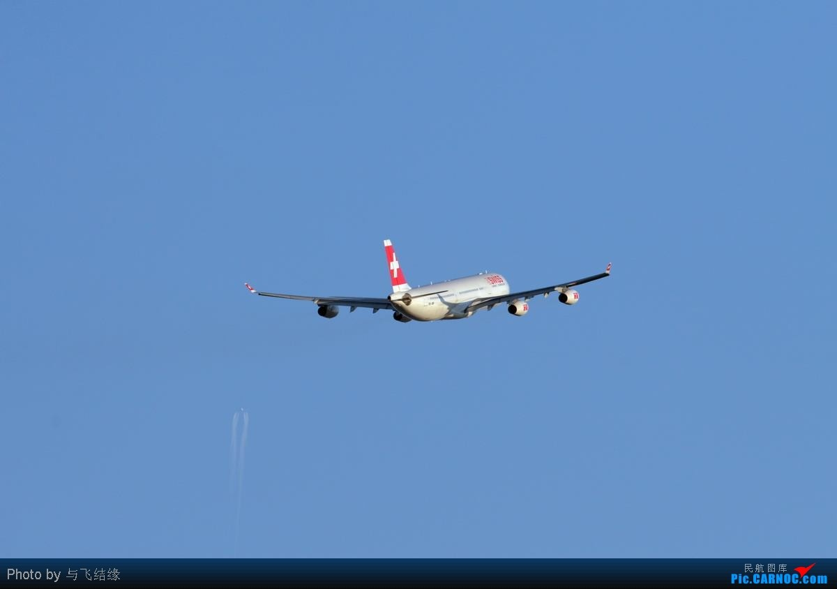 Re:玩也需要一种精神起大早去拍机瑞士航空340和卢森堡航空747货机。 AIRBUS A340-300 HB-JMF 中国北京首都机场