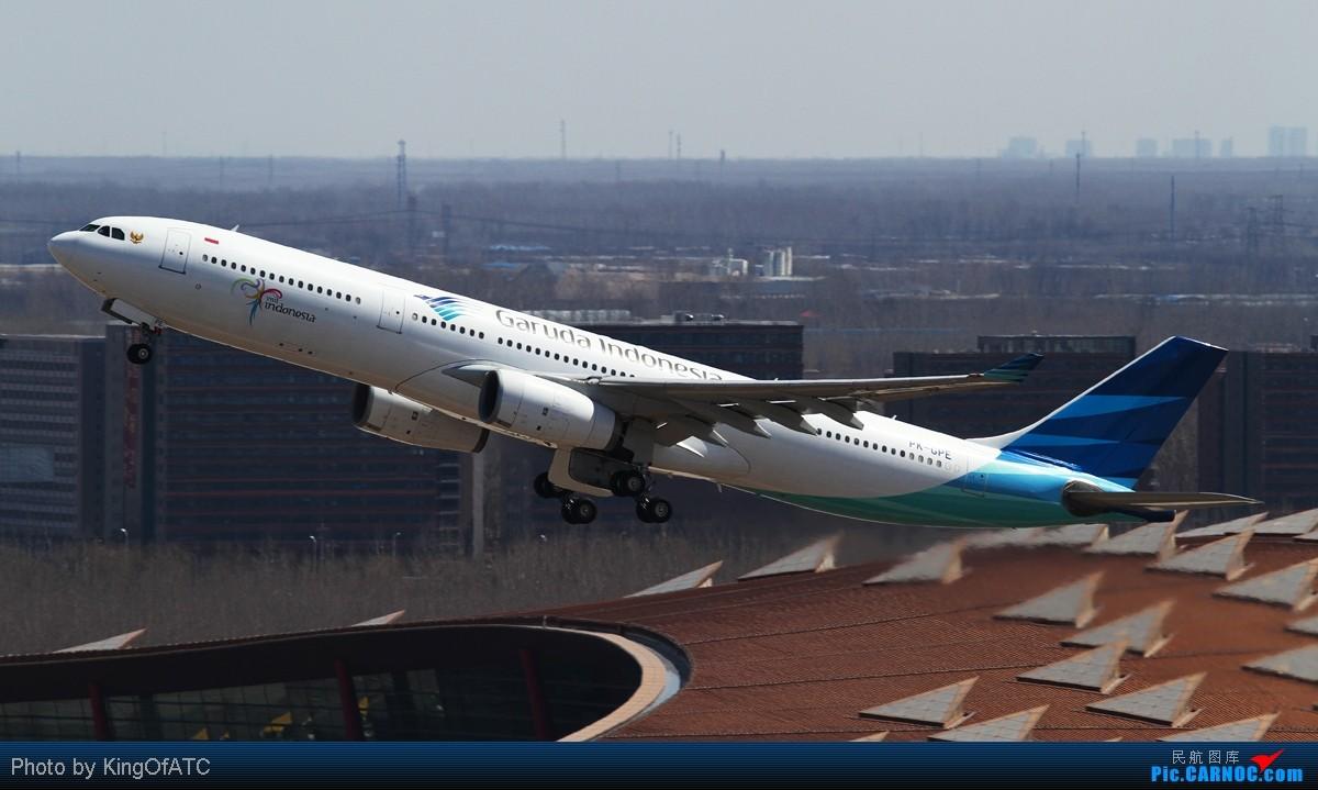 [原创]**PEK CAVOK**印尼苏西洛的灰机+好光线下的大灰机 AIRBUS A330-300 PK-GPE 中国北京首都机场