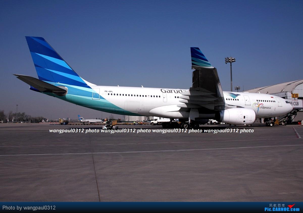 Re:[原创]一组广角拍摄的灰机照片 AIRBUS A330-243 PK-GPL 北京首都国际机场