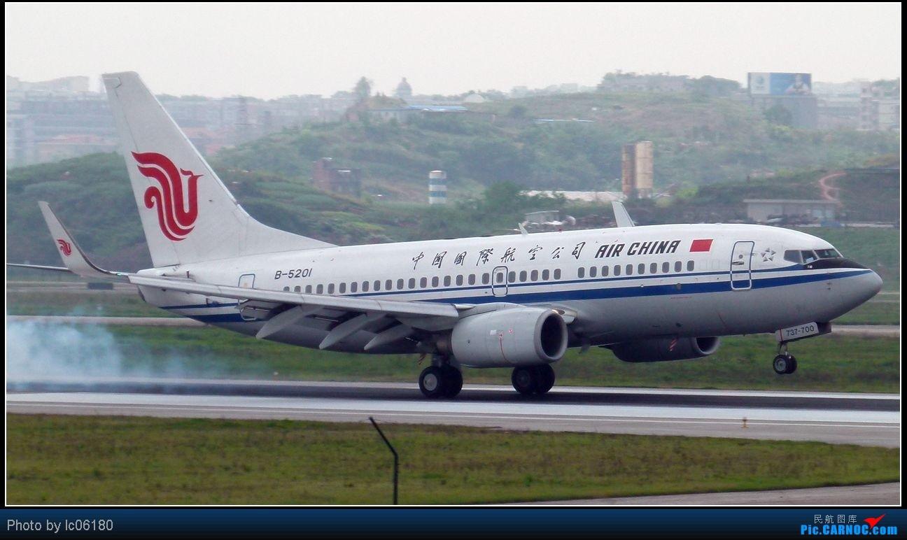 Re:[原创]『lc06180』CKG·周末拍机 BOEING 737-700 B-5201 中国重庆江北机场