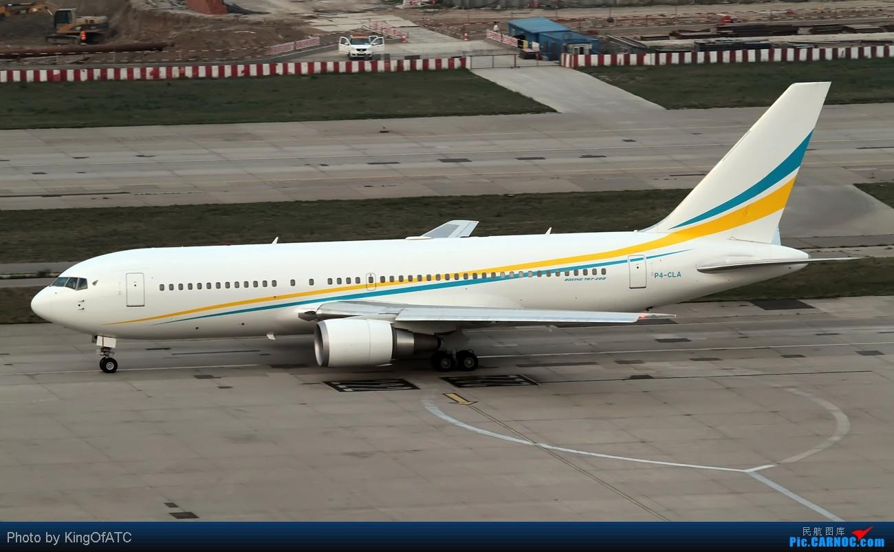 [原创]**烂天好货**VIP包机服务供应商Comlux航空+擦航凤凰 BOEING 767-200 P4-CLA 中国北京首都机场