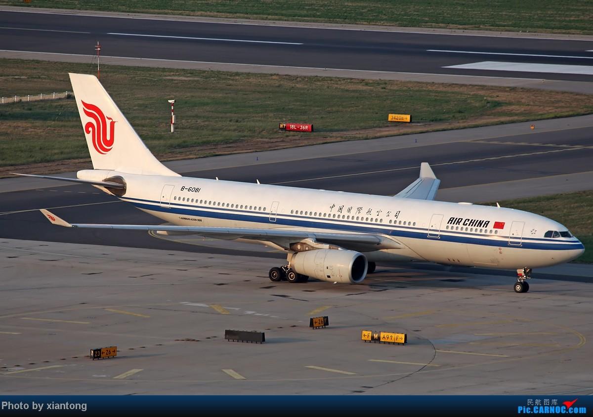 Re:[原创]『XIANTONG与飞机系列』哥,再给一次机会吧? --- 对不起,我是213飞友 AIRBUS A330-200 B-6081 中国北京首都机场