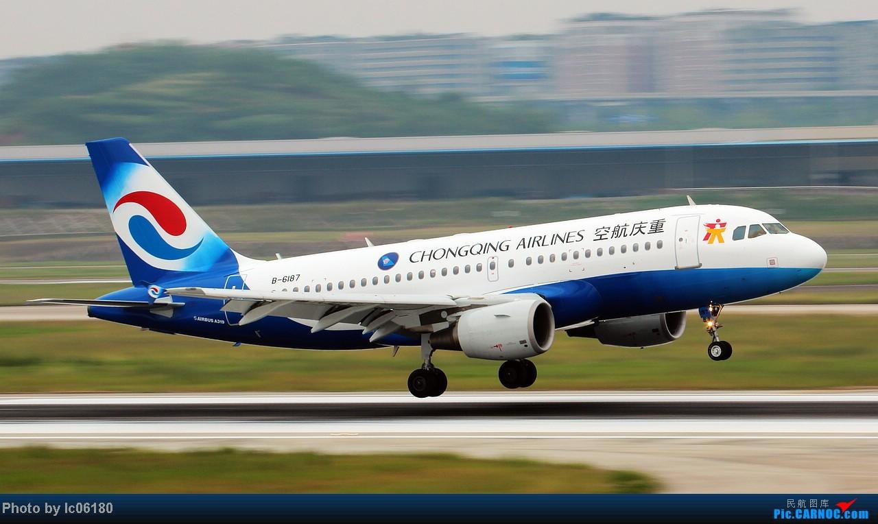 Re:[原创]『lc06180』CKG - 披上新装,正式加入重航(B-6187) AIRBUS A319-100 B-6187 中国重庆江北机场