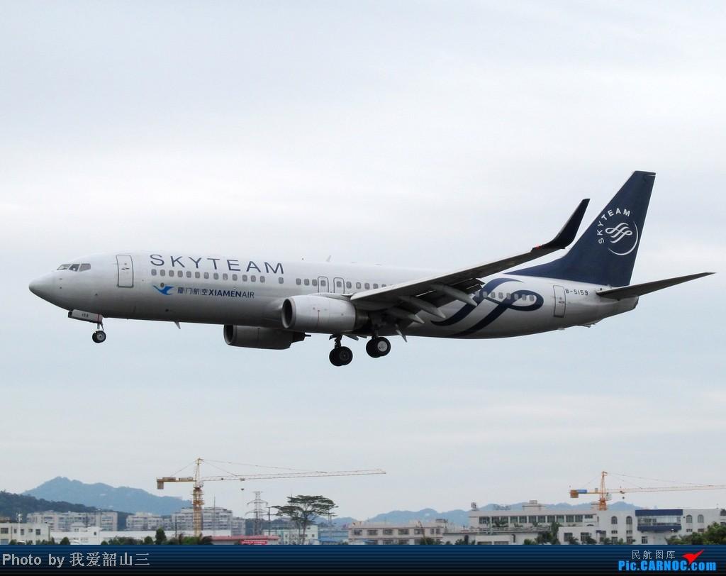 Re:[原创]5.1期间XMN拍机,华航744,KLM亚洲号,国航紫宸号,ANA星星及熊猫,阿斯塔纳752等 BOEING 737-800 B-5159 中国厦门高崎机场