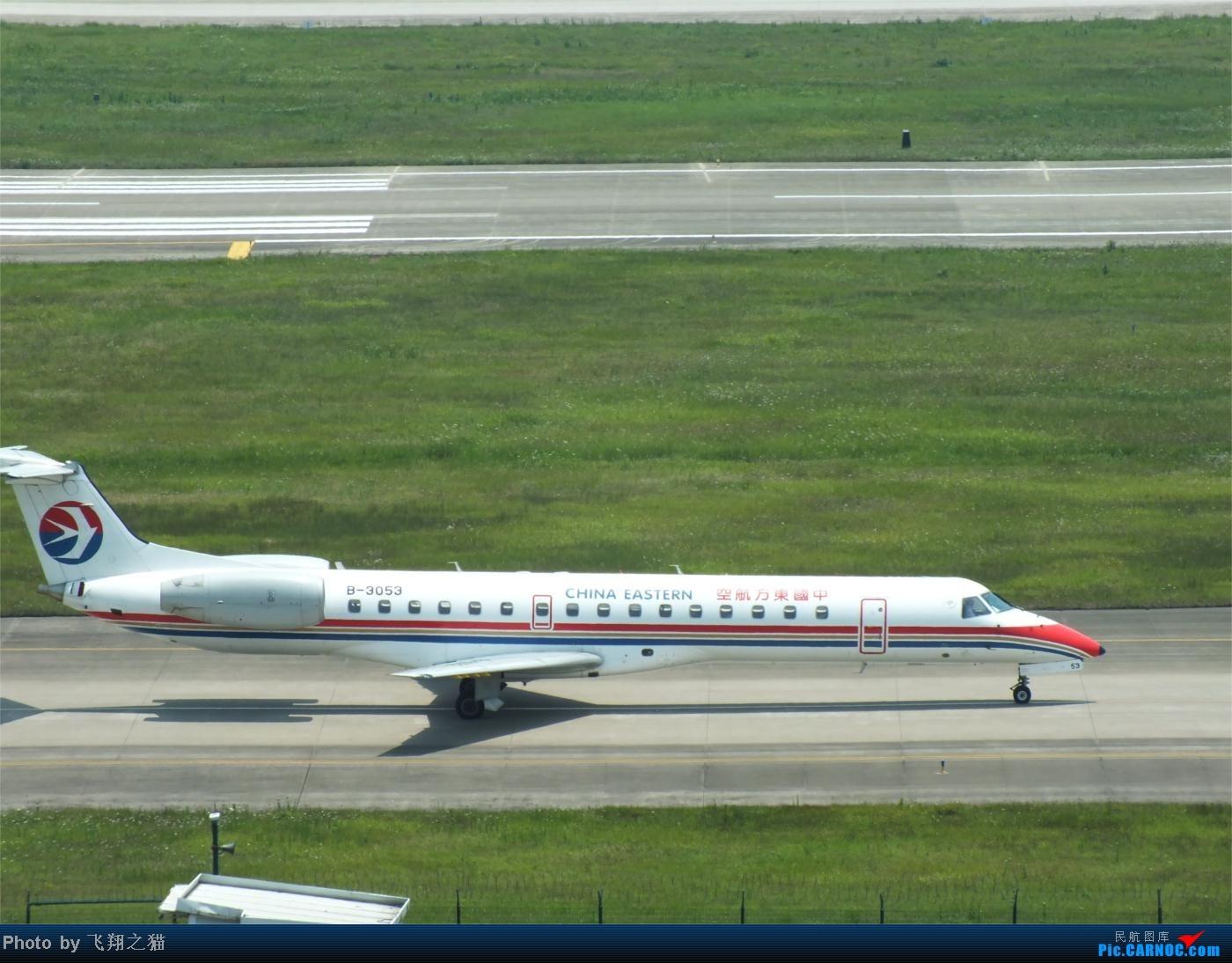 Re:[原创]烈日当空,坚持拍机(南航777F,332,大运号,花博号等) EMBRAER ERJ-145 B-3053 重庆江北国际机场
