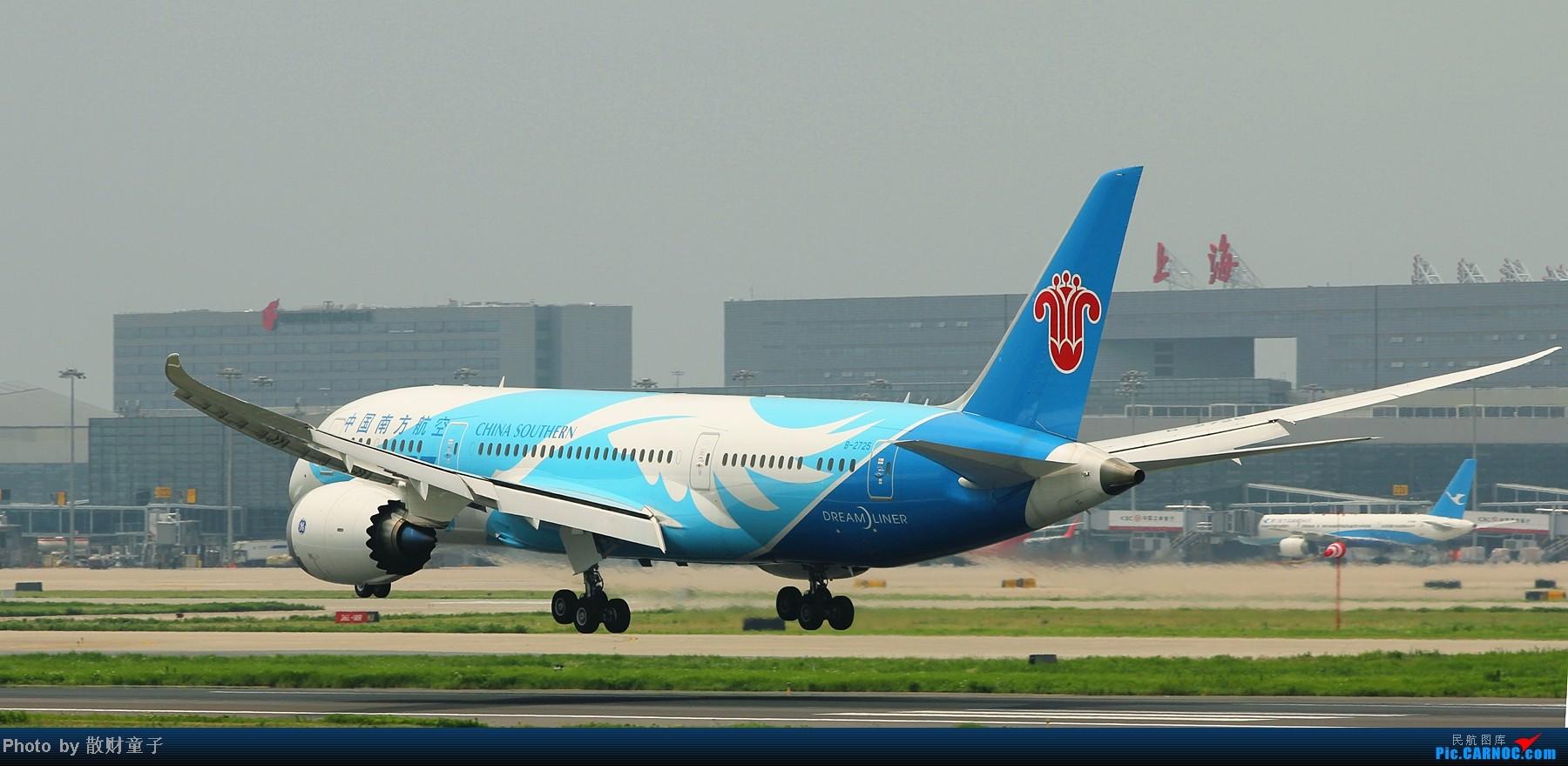 Re:实拍今日南航787首降上海虹桥机场,晚点1一个钟......发图... BOEING 787 B-2725 中国上海虹桥机场