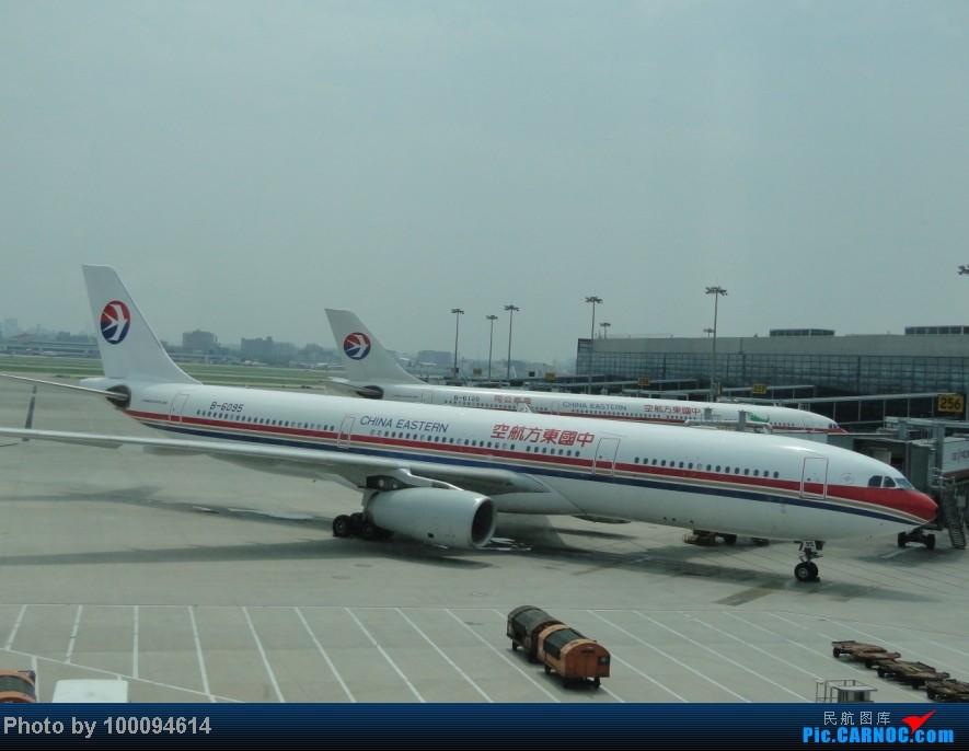 Re:[原创][伪文艺青年游记-62]出国前的江南+TAO面基记(下) 星空党@天合,阔别4年的木航以及菜航787商务舱SHA-CAN,TAO与魔都面基与未遂以及伪文艺记 AIRBUS A330-300 B-6095 中国上海虹桥机场