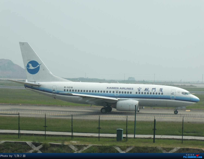 Re:[原创]CKG拍机之(中秋小长假后重庆江北国际机场平淡的一天) BOEING 737-700 B-5218 重庆江北国际机场