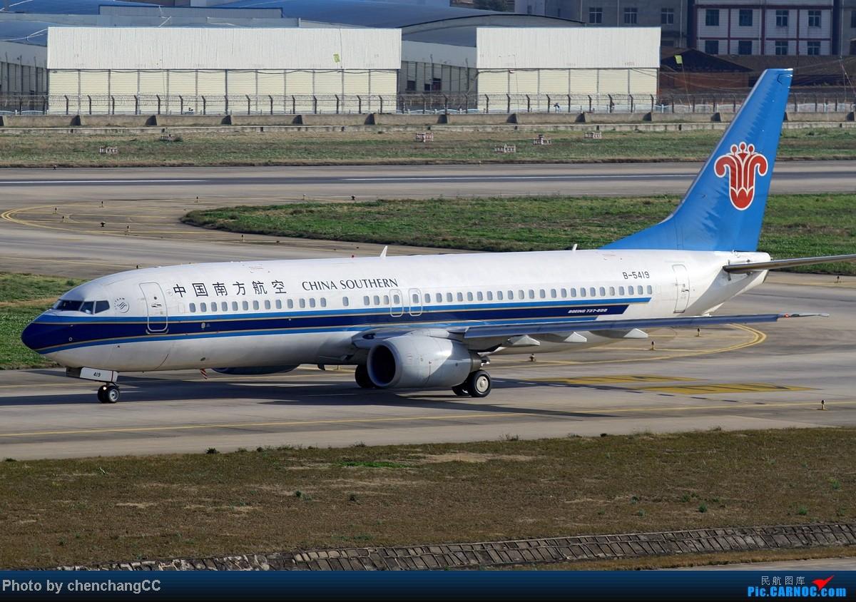 Re:[原创]【chenchangCC】要赶紧发帖,要不然库存越来越多积压严重啊! BOEING 737-800 B-5419 中国昆明巫家坝机场