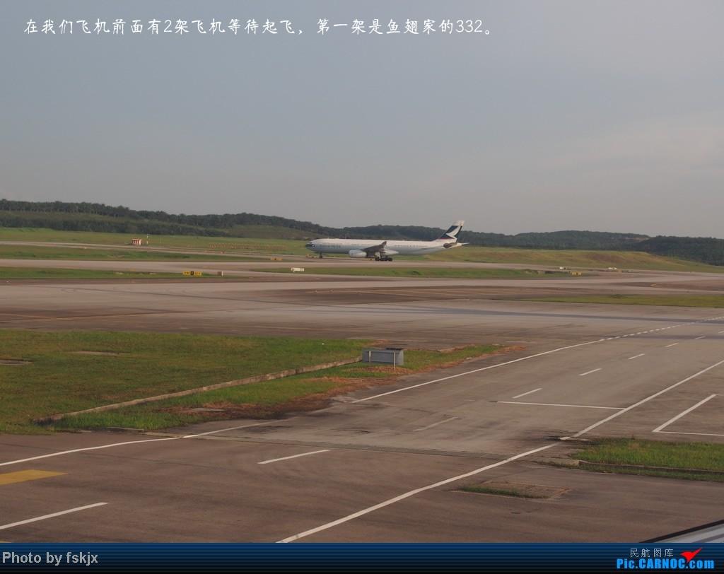 【fskjx的飞行游记】带上亲人去旅行,4天游吉隆坡马六甲 AIRBUS A330-200  马来西亚吉隆坡机场