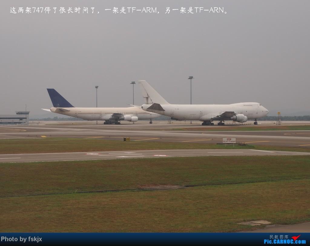 【fskjx的飞行游记☆7】休闲兰卡威,色彩槟城(上集) BOEING 747-400 TF-ARN 马来西亚吉隆坡机场
