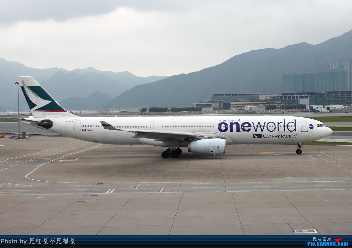 Re:[原创]【红茶拍机】五一香港拍机行,天很烂,好货很多! AIRBUS A330-300 B-HLU 中国香港赤鱲角机场