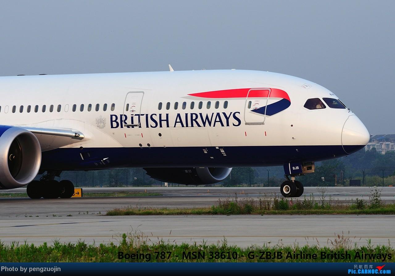 Re:[原创][CCFA] 货站角度 英航787首飞成都 BOEING 787-8 B-ZBJB CTU
