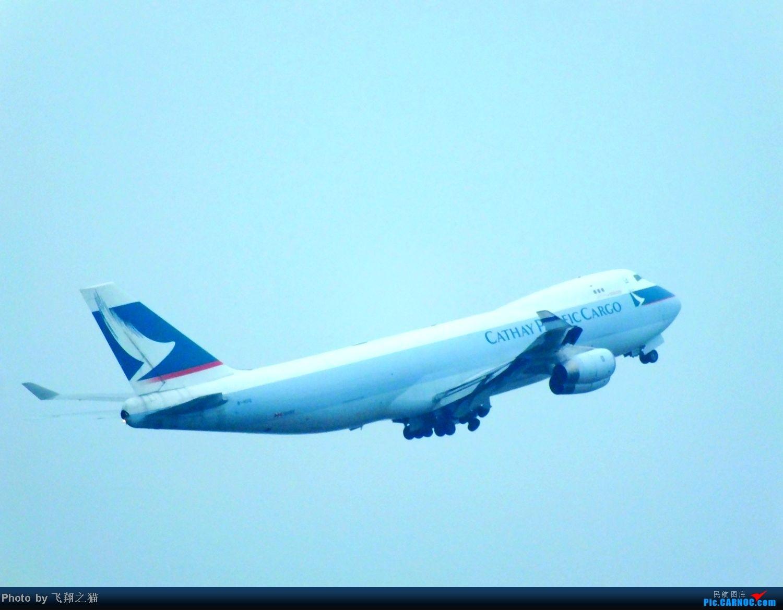 Re:[原创]CKG赶早场(国泰747F霸气起飞) BOEING 747-400F  重庆江北国际机场