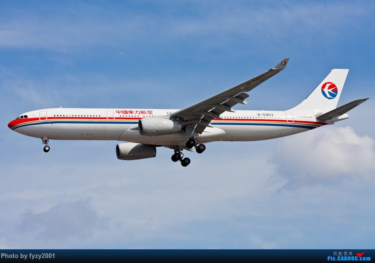Re:[原创][无锡西站]MU A330系列(332+333)(新增最新333 B-5953) AIRBUS A330-300 B-5953 中国上海浦东机场