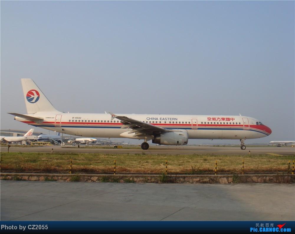 Re:[原创]2104.10.02白云机场02R围栏拍机 AIRBUS A321-200 B-6642 中国广州白云机场