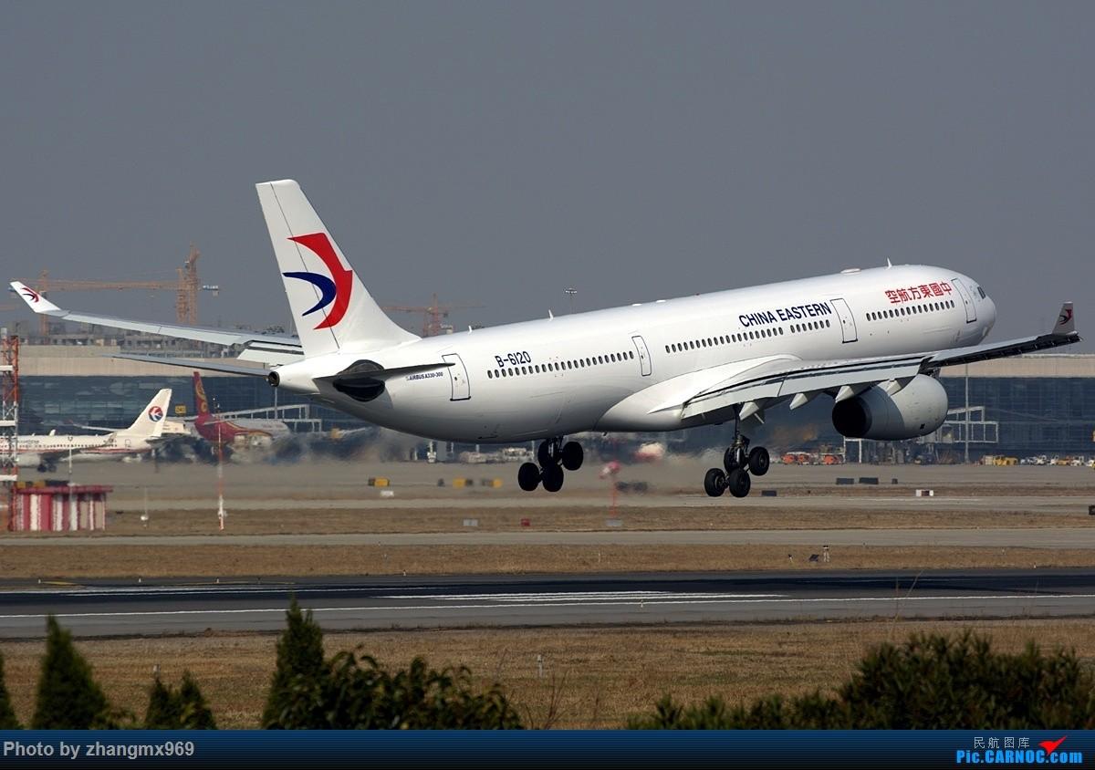[原创]MU新装333 AIRBUS A330-300 B-6120 中国上海虹桥国际机场