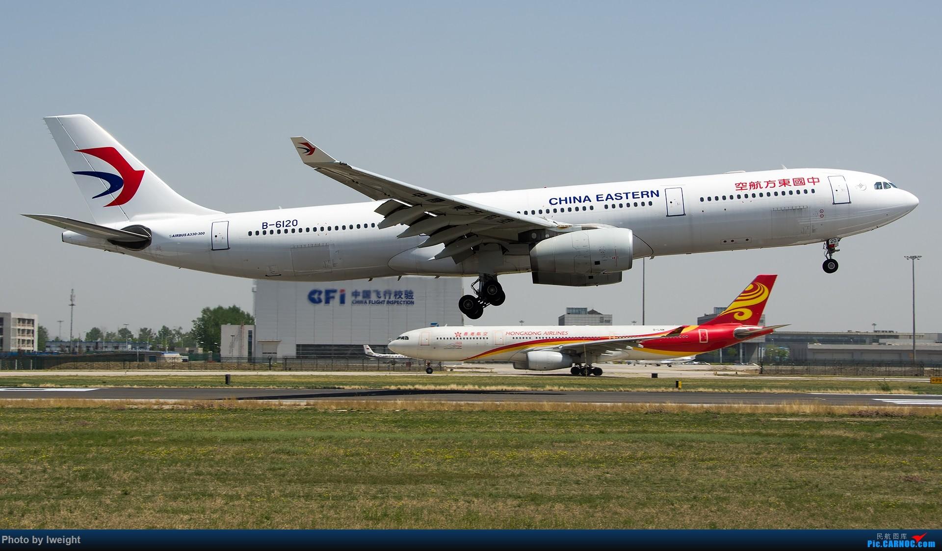 Re:[原创]2015年第一次在PEK拍北向南,其实是为Jimmy去的【2015-4-24】 AIRBUS A330-300 B-6120 中国北京首都国际机场