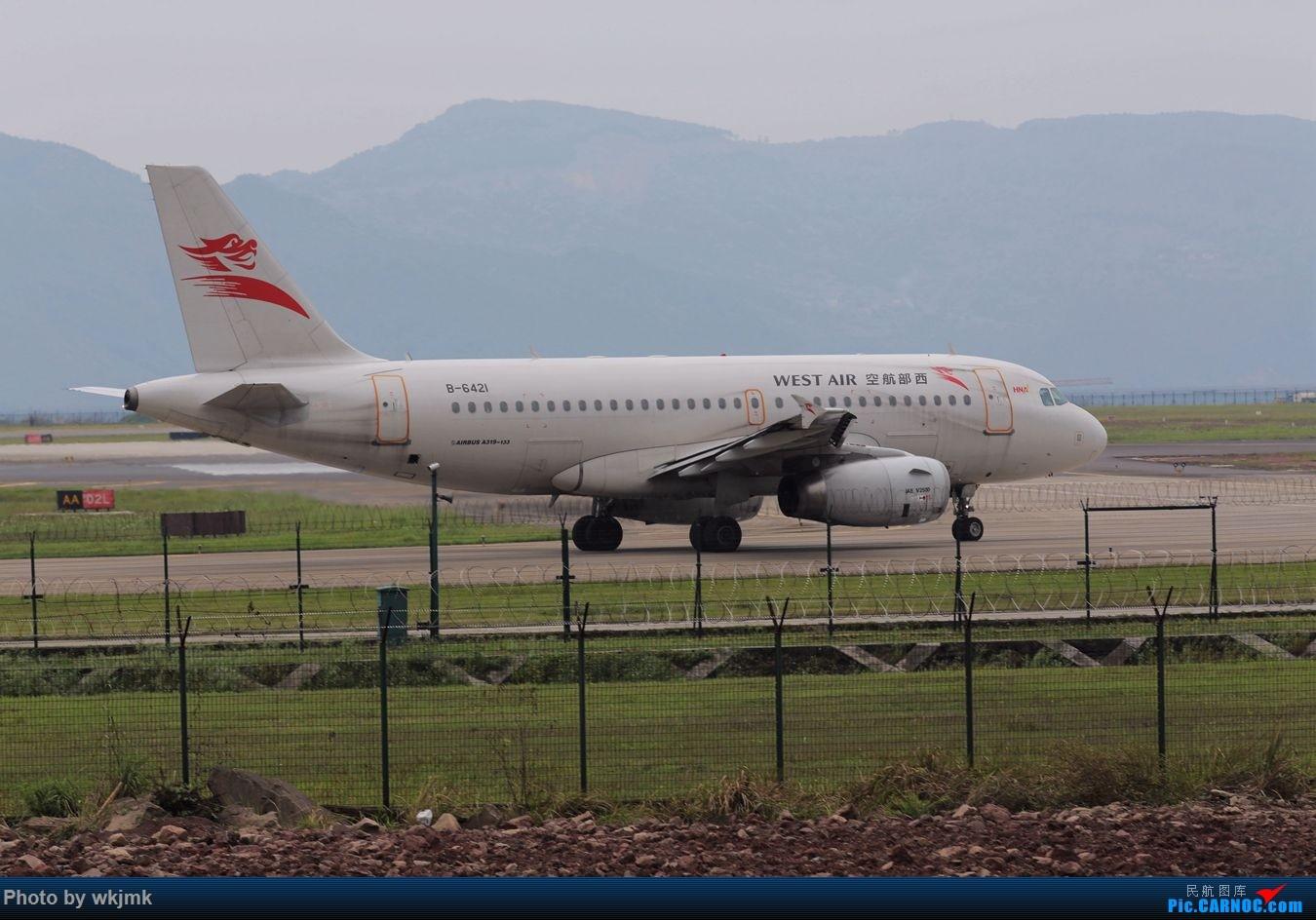 Re:[原创]CKG拍机 AIRBUS A319-100 B-6421 中国重庆江北国际机场
