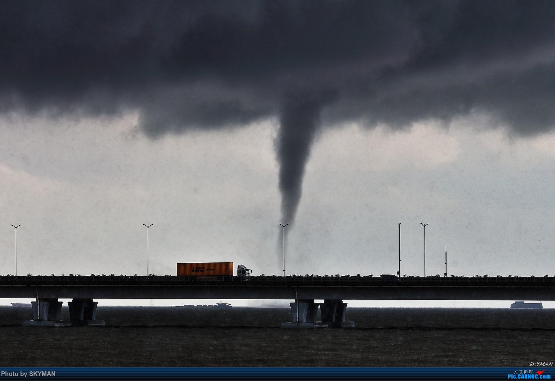 [原创]BLDDQ  5.11 深圳机场龙卷风    中国深圳宝安国际机场
