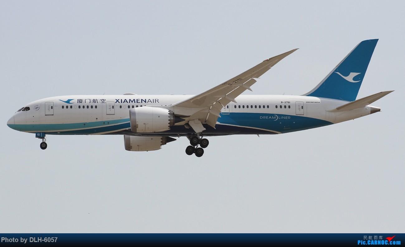 Re:[原创]15/5/6 Peking 01/18R BOEING 787-8 B-2761 中国北京首都国际机场