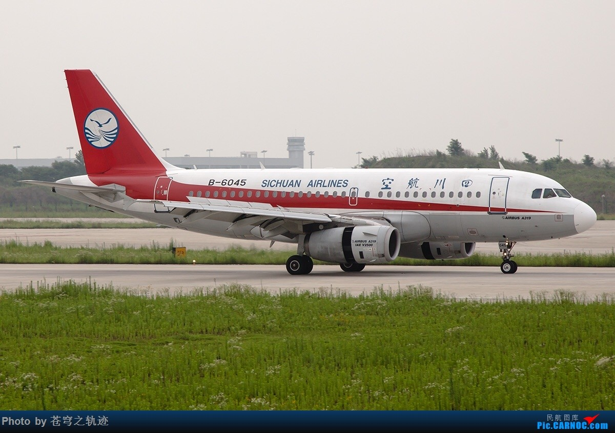 [原创]睡前交两张作业 川农319加擦航738 古耐~ AIRBUS A319-100 B-6045 中国南京禄口国际机场