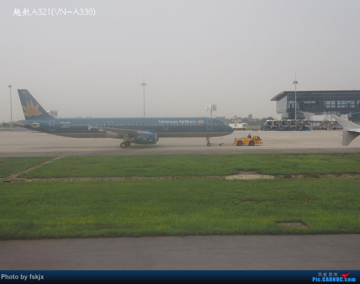越走越南 越南越美(上) AIRBUS A321 VN-A336 越南河内内拜机场