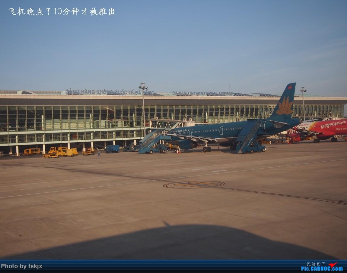 【fskjx的飞行游记☆15】越走越南 越南越美(下) AIRBUS A321  越南岘港机场
