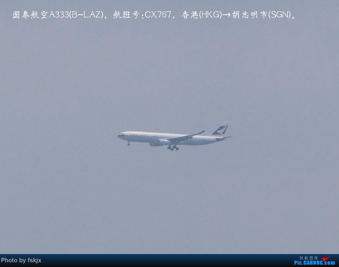 【fskjx的飞行游记☆15】越走越南 越南越美(下) AIRBUS A330-300 B-LAZ