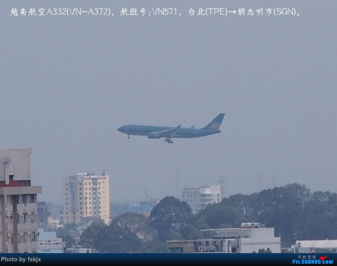 【fskjx的飞行游记☆15】越走越南 越南越美(下) AIRBUS A330-200 VN-A372