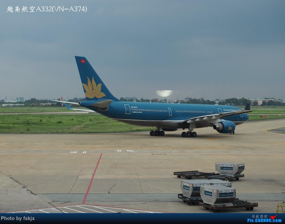 【fskjx的飞行游记☆15】越走越南 越南越美(下) AIRBUS A330-200 VN-A374 越南胡志明市新山一机场