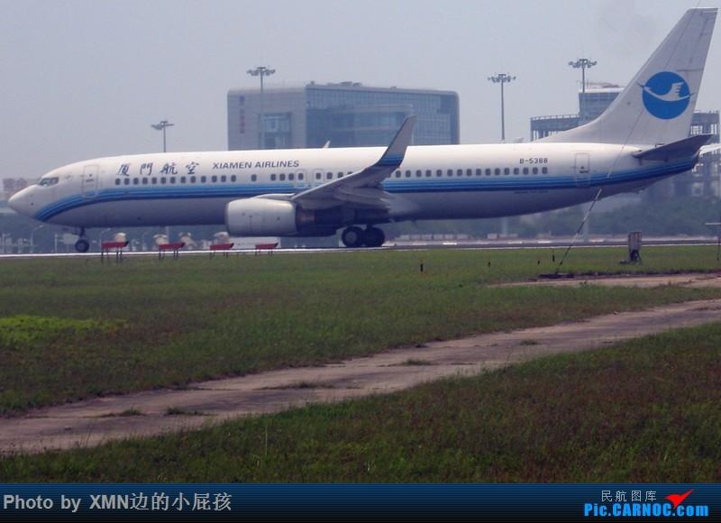 Re:[原创](厦门飞友会)各地拍机组图 BOEING 737-800 B-5388 中国厦门高崎国际机场